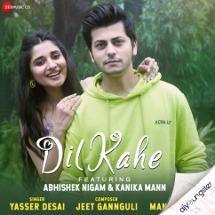 Dil Kahe song download by Yasser Desai