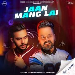 Jaan Mang Lai song download by Aijaz