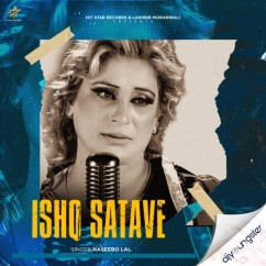 Ishq Satave song download by Naseebo Lal
