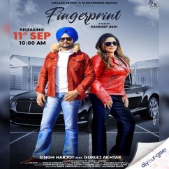 Fingerprint ft Gurlej Akhtar song download by Singh Harjot