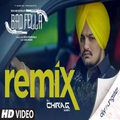 Bad Fella Remix Dj Chirag song download by Sidhu Moosewala