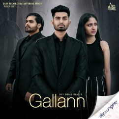 Gallann song download by Jot Dhaliwal