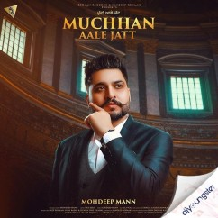 Muchhan Aale Jatt song download by Mohdeep Mann