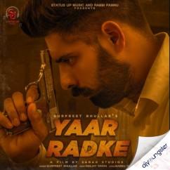 Yaar Radke song download by Gurpreet Bhullar