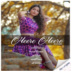 Heere Heere (Cover) song download by Sakshi Ratti