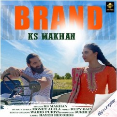 Brand song download by KS Makhan