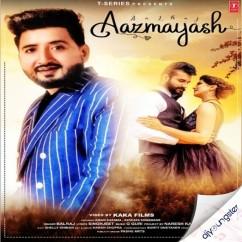 Aazmayash song download by Balraj