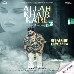 Allah Khair Kare song download by Saajz