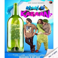 Mai Ki Karaan song download by Deep Karan