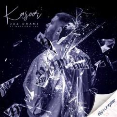 Kasoor ft Naseebo Lal song download by Jaz Dhami