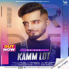 Kamm Lot song download by MR Dee