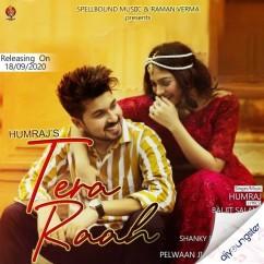 Tera Raah song download by Humraj