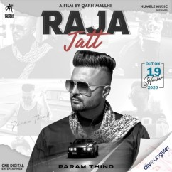 Raja Jatt song download by Param Thind
