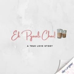 Ek Pyaali Chai song download by Sourabh Joshi