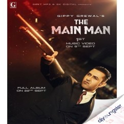 The Main Man song download by Gippy Grewal
