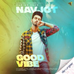Good Vibe song download by Navjot