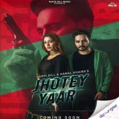 Jhotey Yaar ft Kamal Khaira song download by Harpi Gill