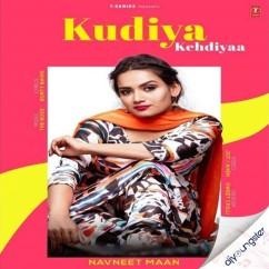Kudiya Kehdiyaa song download by Navneet Maan