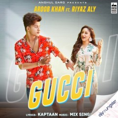 Gucci song download by Aroob Khan
