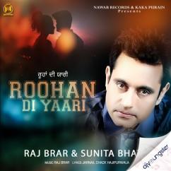Roohan Di Yaari song download by Raj Brar