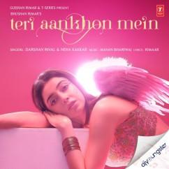 Teri Aankhon Mein ft Neha Kakkar song download by Darshan Raval