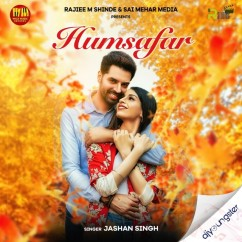 Humsafar song download by Jashan Singh