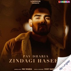 Zindagi Haseen song download by Pav Dharia