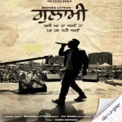 Ghulami song download by Bhoora Littran