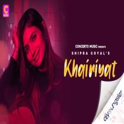 Khairiyat song download by Shipra Goyal
