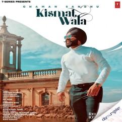 Kismat Wala song download by Chaman Sandhu