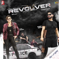 Revolver song download by Nobby Singh