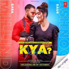 Kya Karu ft Ashnoor Kaur song download by Millind Gaba