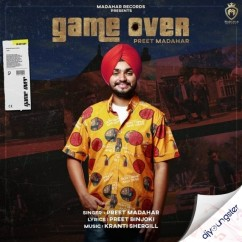 Game Over song download by Preet Madahar