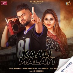 Kaali Malayi ft Gurlej Akhtar song download by Misaal