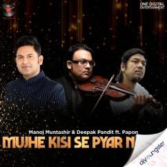 Mujhe Kisi Se Pyar Nahi song download by Papon