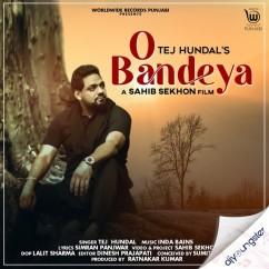 O Bandeya song download by Tej Hundal