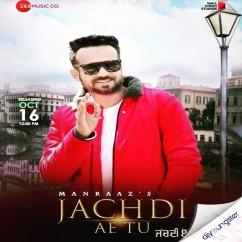 Jachdi Ae Tu song download by Manraaz