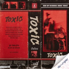 Toxic song download by AP Dhillon