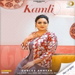 Kamli song download by Gurlej Akhtar