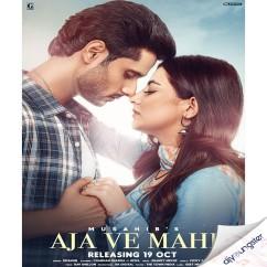 Aja Ve Mahi song download by Musahib