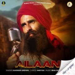 Ailaan song download by Kanwar Grewal