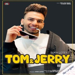 Tom And Jerry song download by Sukh Lotey