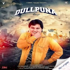 Dullpunna song download by Labh Heera