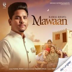 Mawaan song download by Kamal Khan