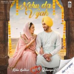 Nehu Da Vyah Ft Rohanpreet song download by Neha Kakkar