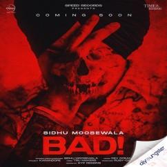 Bad song download by Sidhu Moosewala