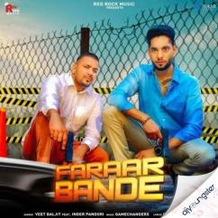 Faraar Bande ft Inder Pandori song download by Veet Baljit