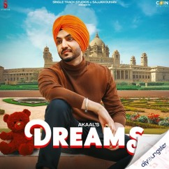 Dreams song download by Akaal