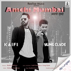 Amchi Mumbai ft Yung Clyde song download by Kaifi