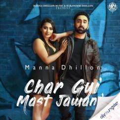 Char Gyi Mast Jawani song download by Manna Dhillon